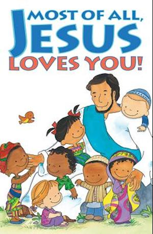 Most of All, Jesus Loves You af Good News Publishers, Noel Piper