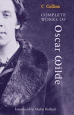 Complete Works of Oscar Wilde af Oscar Wilde, Merlin Holland