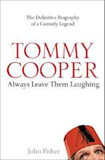 Tommy Cooper: Always Leave Them Laughing af John Fisher