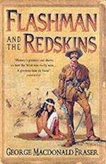 Flashman and the Redskins (the Flashman Papers, Book 6) (The Flashman papers, nr. 6)