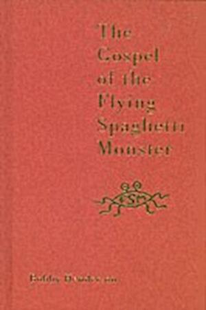 The Gospel of the Flying Spaghetti Monster af Bobby Henderson