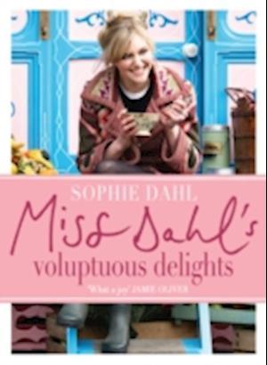Miss Dahl's Voluptuous Delights af Sophie Dahl