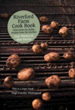 Riverford Farm Cook Book af Jane Baxter, Guy Watson