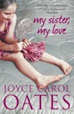 My Sister My Love af Joyce Carol Oates