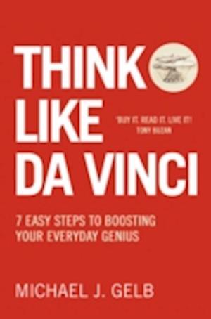 Think Like Da Vinci af Michael Gelb