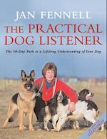 Practical Dog Listener: The 30-Day Path to a Lifelong Understanding of Your Dog af Jan Fennell