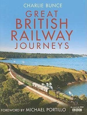 Great British Railway Journeys af Michael Portillo, Charlie Bunce