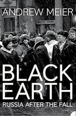 Black Earth: A journey through Russia after the fall af Andrew Meier