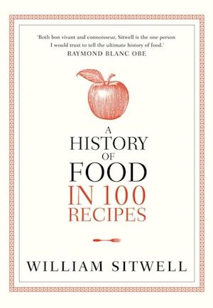History of Food in 100 Recipes af William Sitwell
