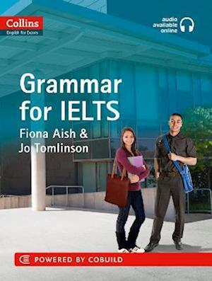 Collins English for IELTS - Grammar af Jo Tomlinson, Fiona Aish