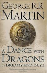 A Dance with Dragons: Part 1 Dreams and Dust (A Song of Ice and Fire, nr. 5)