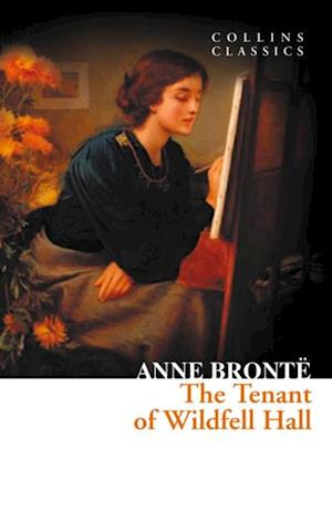 Tenant of Wildfell Hall (Collins Classics) af Anne Brontë