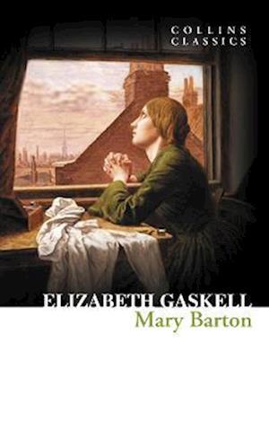 Mary Barton (Collins Classics) af Elizabeth Gaskell