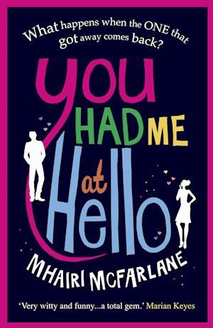 You Had Me at Hello af Mhairi McFarlane