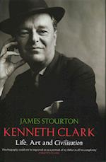 Kenneth Clark: the Authorised Biography af James Stourton