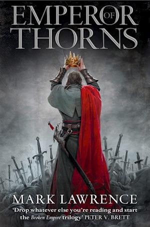 Emperor of Thorns af Mark Lawrence