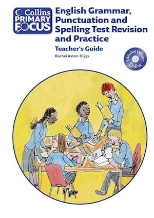 Collins Primary Focus: English Grammar, Punctuation and Spelling Test Revision and Practice: Teacher Guide af Rachel Axten-Higgs