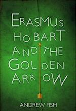 Erasmus Hobart and the Golden Arrow af Andrew Fish