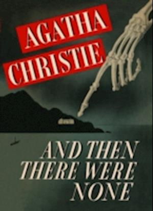 And Then There Were None af Agatha Christie