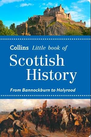 Scottish History: From Bannockburn to Holyrood (Collins Little Books) af John Abernethy