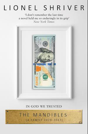 The Mandibles af Lionel Shriver