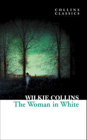 The Woman in White af Wilkie Collins