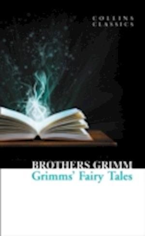 Grimms' Fairy Tales af Wilhelm Grimm, Jacob Grimm