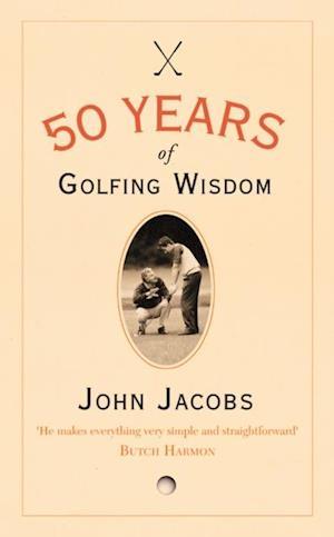 50 Years of Golfing Wisdom af John Jacobs