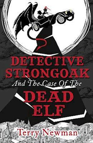 Detective Strongoak and the Case of the Dead Elf af Terry Newman