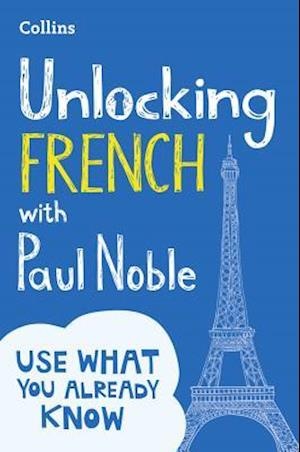 Bog, paperback Unlocking French with Paul Noble af Paul Noble