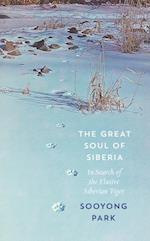 Great Soul of Siberia: In Search of the Elusive Siberian Tiger af Sooyong Park