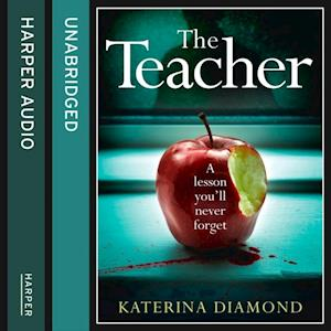 Teacher: A shocking and compelling new crime thriller that's not for the faint-hearted af Katerina Diamond