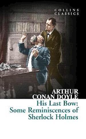 His Last Bow af Arthur Conan Doyle
