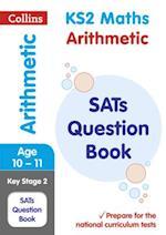 KS2 Mathematics - Arithmetic SATs Question Book af KS2 Collins