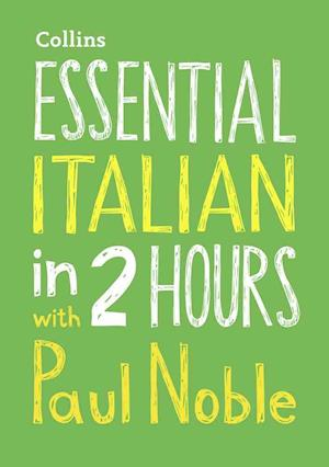 Lydbog, CD Essential Italian in 2 Hours with Paul Noble af Paul Noble