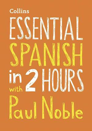Lydbog, CD Essential Spanish in 2 Hours with Paul Noble af Paul Noble