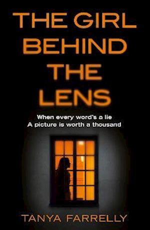 Girl Behind the Lens af Tanya Farrelly