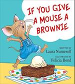 If You Give a Mouse a Brownie (If You Give..)
