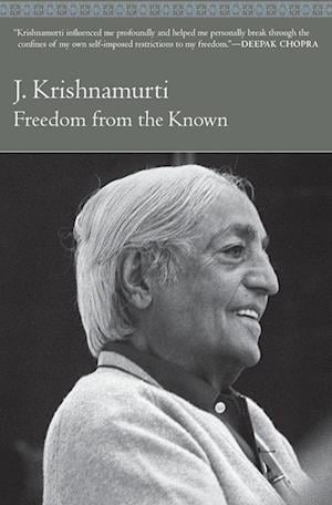 Freedom from the Known af Jiddu Krishnamurti