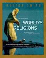 The Illustrated World's Religions af Huston Smith