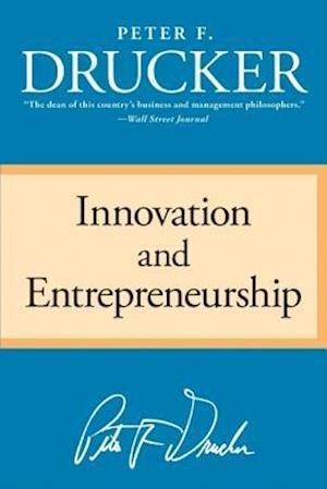 Innovation And Entrepreneurship af Peter Ferdinand Drucker