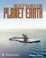 Extreme Planet Earth (The Extreme Wonders Series)