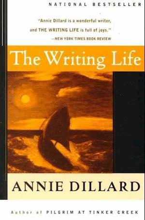 The Writing Life af Annie Dillard