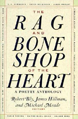 The Rag and Bone Shop of the Heart af James Hillman, Michael Meade, Robert W Bly