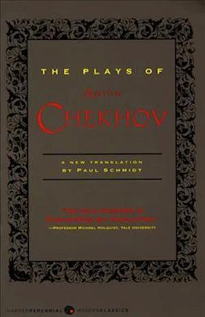 The Plays of Anton Chekhov af Paul Schmidt