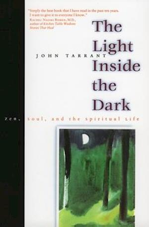 The Light Inside the Dark af John Tarrant