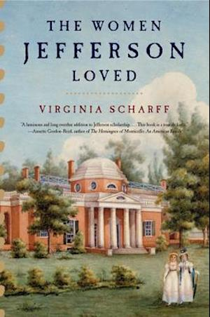 The Women Jefferson Loved af Virginia Scharff