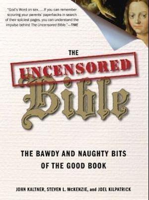 The Uncensored Bible af Steven McKenzie, Joel Kilpatrick, John Kaltner