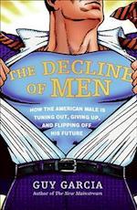 The Decline of Men af Guy Garcia