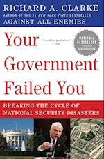 Your Government Failed You af Richard A. Clarke